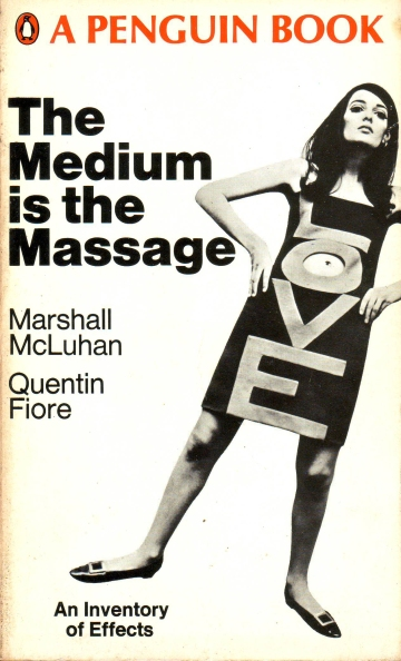 Cover of Mcluhan and Fiore, The Medium is the Massage, 1967.